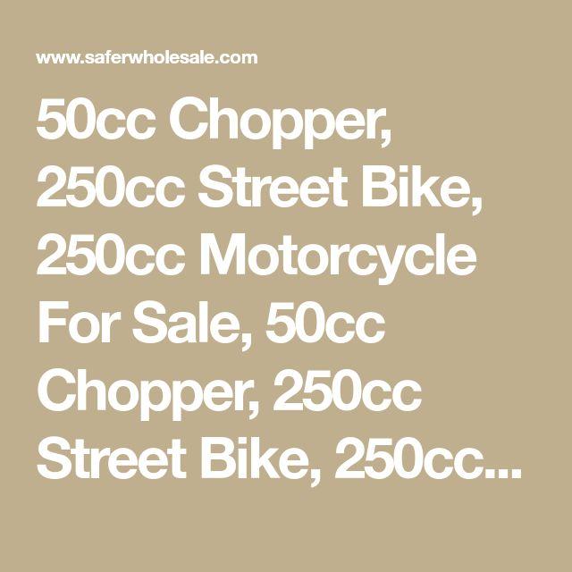 50cc Chopper, 250cc Street Bike, 250cc Motorcycle For Sale, 50cc Chopper, 250cc Street Bike, 250cc Motorcycle For Sale, Super Bike, Chopper, Trike Scooter, Cruiser Scooter, Chopper, Street Bike, Chopper Motorcycle, Motorcycle, Moped, Scooter