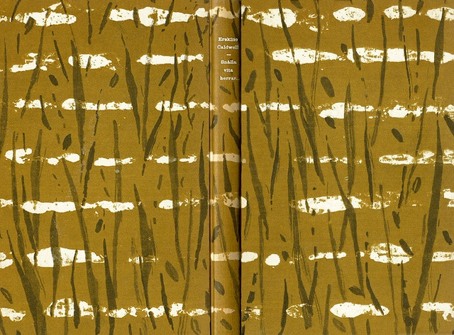 Erskine Caldwell - Snälla vita herrar. Cover by: Erik Johansson. Printed in: 1958. via Book cover lover.   Original title: Trouble in July