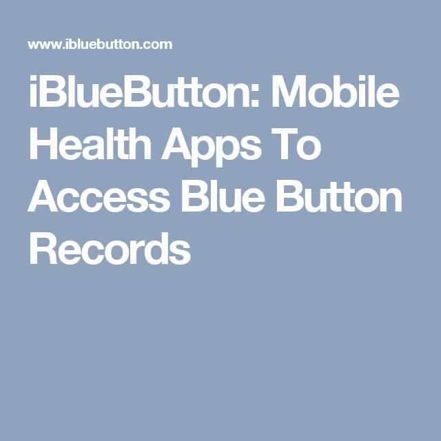 iBlueButton: Mobile Health Apps To Access Blue Button Records