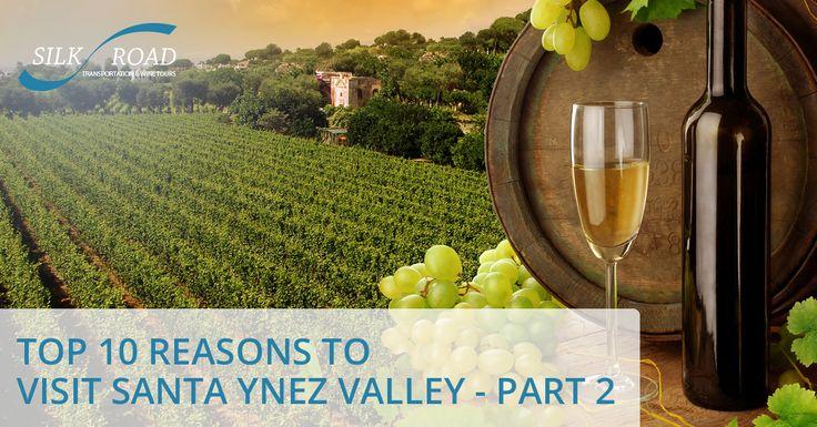 Top 10 Reasons to Visit Santa Ynez Valley – Part 2