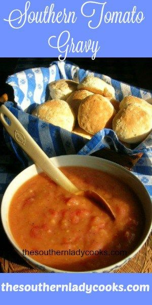The Southern Lady Cooks – SOUTHERN TOMATO GRAVY