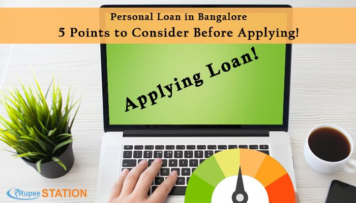 Personalloaninbangalore Points To Consider Before Applying From Rupeestation It Is A Personalloan Provider Even If You Personal Loans How To Apply Person
