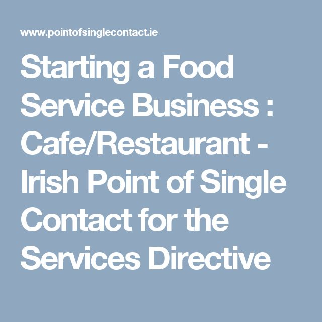 Starting a Food  Service Business : Cafe/Restaurant - Irish Point of Single Contact for the Services Directive