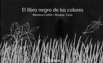 El libro negro de los colores...   O sobre cómo explicar los colores con palabras y mediante el tacto <3