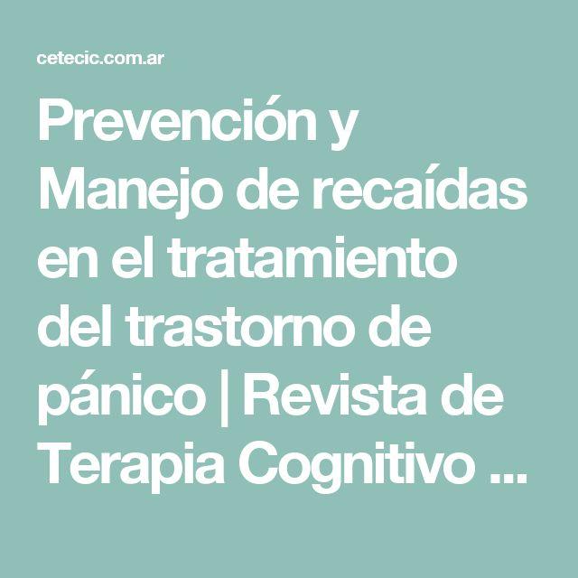 Prevención y Manejo de recaídas en el tratamiento del trastorno de pánico | Revista de Terapia Cognitivo Conductual