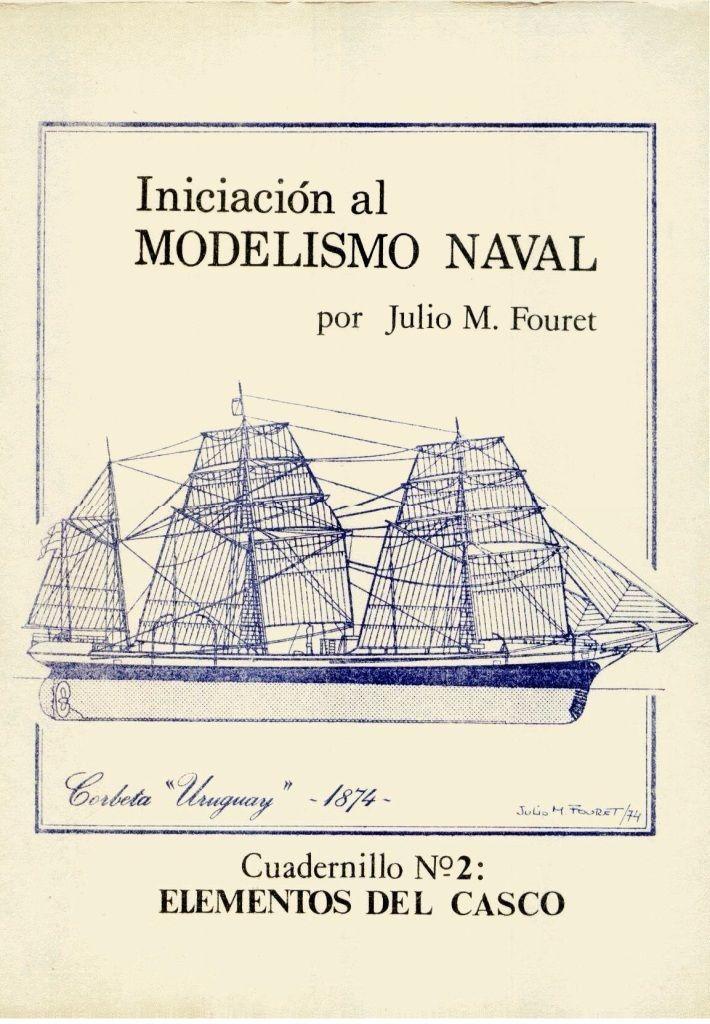 """Manuales para la construcción de barcos a escala 2ª entrega de """"Iniciación al Modelismo Naval"""" de Julio Fouret. Cuadernillo 2 - Elementos..."""