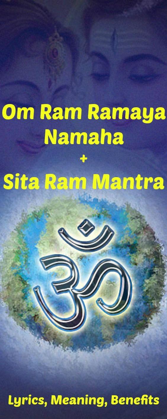 Lord Rama Mantra – Om Ram Ramaya Namaha   Sita Ram Mantra – Shri Ram Jai Ram Jai Jai Ram – Lyrics, Meaning, Benefits