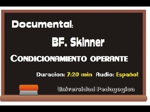 Documental: BF. Skinner - Condicionamiento Operante.