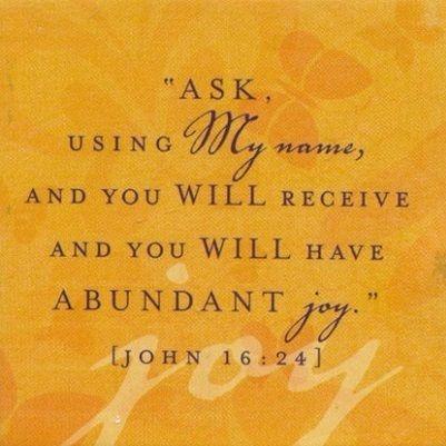 John 16:24 Joy Unspeakable Joy