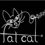 #54: Fat Cat to drink a vat, swing a bat or dance to scat