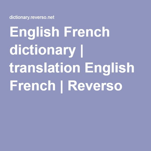 English French dictionary | translation English French | Reverso