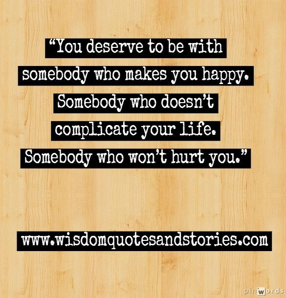You deserve to be | - Quotes Daily Famous Inspiration Friends Life