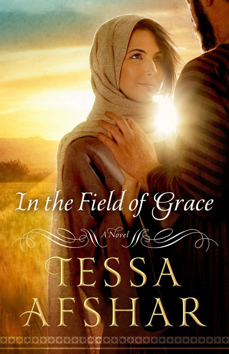 Tessa Afshar  In The Field Of Grace  Christian Historical Fiction