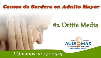 Causas de sordera en el adulto mayor: #2 Otitis media. AUDIOMAX   http://audiomaxperu.blogspot.com/2012/07/AUDIOMAXCAUSASDESORDERAENELADULTOMAYOR.html?spref=tw