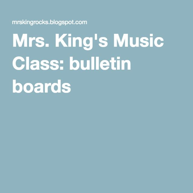 Mrs. King's Music Class: bulletin boards