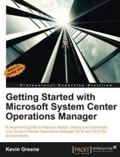 Getting Started with Microsoft System Center Operations Manager free download by Kevin Greene ISBN: 9781785289743 with BooksBob. Fast and free eBooks download.  The post Getting Started with Microsoft System Center Operations Manager Free Download appeared first on Booksbob.com.