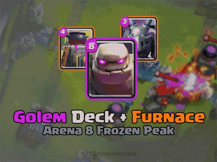 Clash Royale Arena 8 Deck | Golem Deck + Furnace | 258ClashRoyale