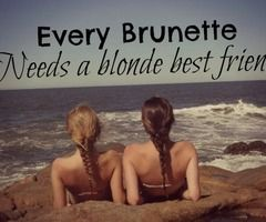 yes! :) @Ashley Graff and @Gloria Young: Blonde, Best Friends, Quotes, Bestfriends, Bff, Friends Forever, Friendship, So True, Brunette