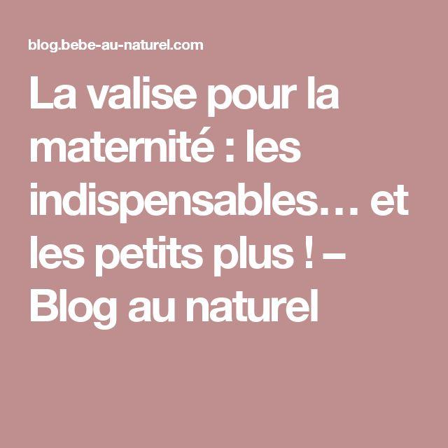 La valise pour la maternité : les indispensables… et les petits plus ! – Blog au naturel