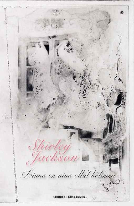 Linna on aina ollut kotimme - Shirley Jackson :: Julkaistu 7.3.2018 #kauhu #goottilainenkauhu #psykologinenkauhu #mysteeri