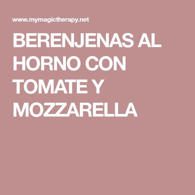 BERENJENAS AL HORNO CON TOMATE Y MOZZARELLA