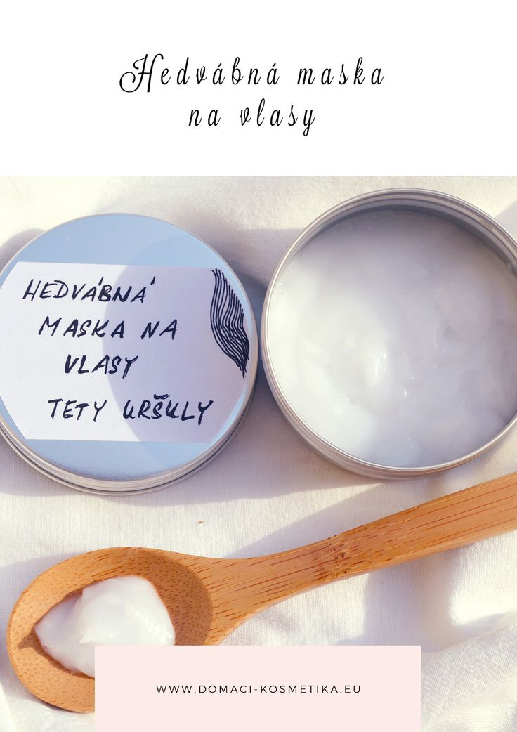 Hedvábná maska na vlasy #vyrobakosmetiky, #domacikosmetika, #prirodnikosmetika, #domacimaskanavlasy, #jakvyrobitmaskunavlasy