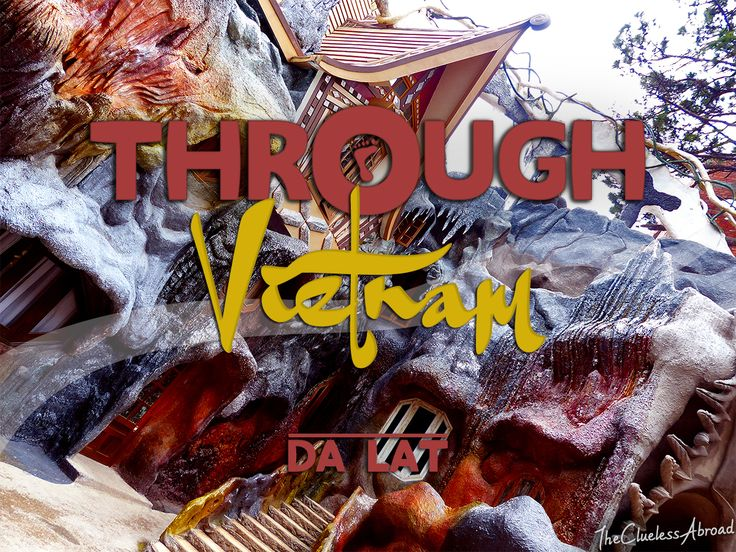 Da Lat, Vietnam // The Clueless Abroad