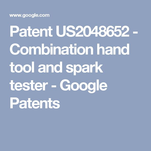 Patent US2048652 - Combination hand tool and spark tester - Google Patents