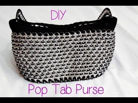 ▶ DIY: Aluminum Pop Tab Handbag part 1 - YouTube