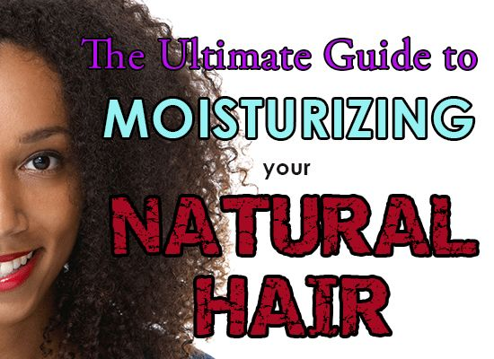 How to Infuse Moisture Into Your Dull & Dry Natural Hair