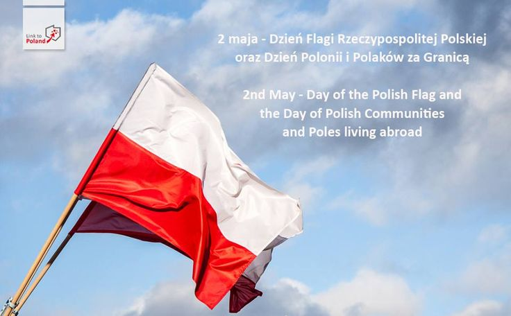 2nd May - Day of the Polish Flag and the Day of Polish communities and Poles living abroad. Greetings to all of you. Have a nice day!  www.linktopoland.com/en  #world #Poland #Polishcommunities #Polonia #PolishFlag