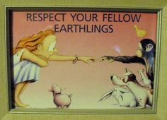 Respect your fellow earthlings ~ Berk Breathed – More at http://www.GlobeTransformer.org