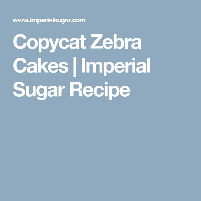 Recipe For Copycat Large Birthday Zebra Cakes