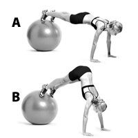 Swiss-Ball Pike With Pushup  Start in a pushup position with your toes on a stability ball and your hands on the floor. Keeping your legs straight, raise your butt toward the ceiling, drawing the ball toward your arms. Pause and roll back to the starting position. Pause, then do a pushup. That's 1 repetition.