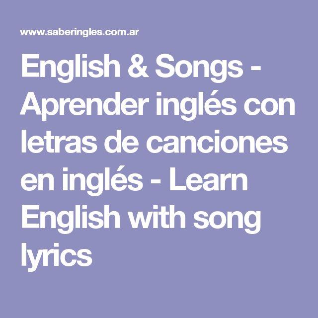English & Songs - Aprender inglés con letras de canciones en inglés - Learn English with song lyrics