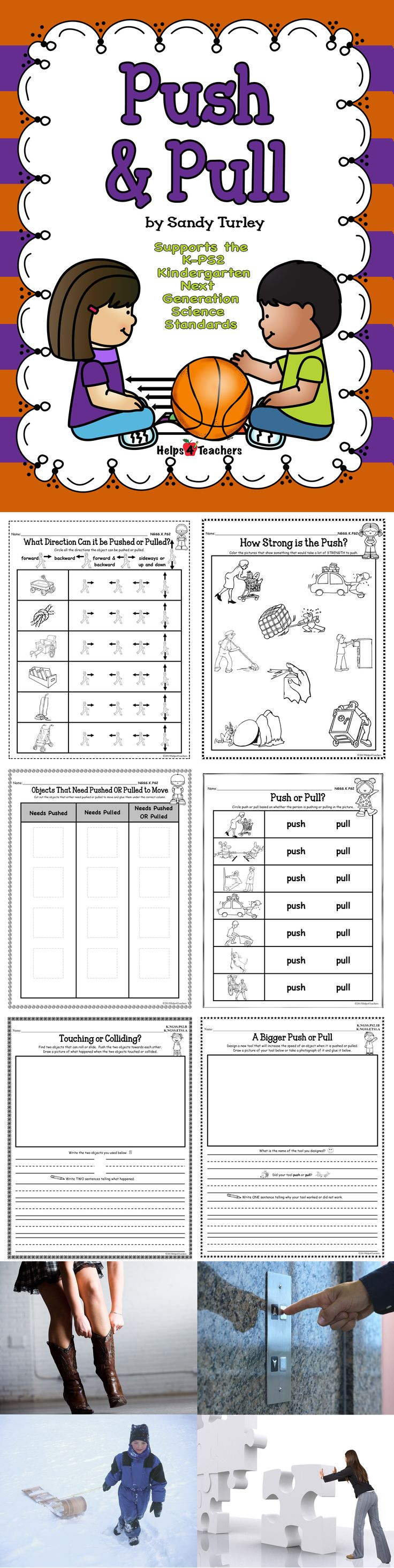 Activity sheets needed for lessons on the following Push or Pull topics: -	Is it a Push or a Pull? -	Strength needed to Push Things -	Strength needed to Pull Things -	Directions Objects Can be Pushed or Pulled - Objects that Need to be Pushed or Pulled to Move -plus large and small colored photographs to enhance your lesson.