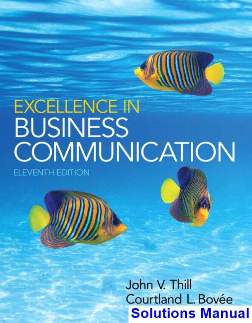 Excellence in Business Communication 11th Edition Thill Solutions