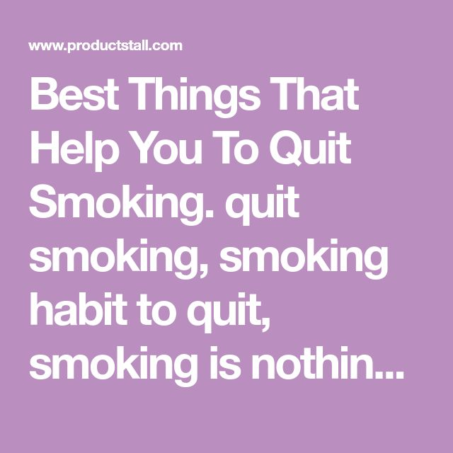 Best Things That Help You To Quit Smoking. quit smoking, smoking habit to quit, smoking is nothing, smoking, how to quit smoking, stop smoking, smoking cessation, how to stop smoking, stop smoking aids, best way to quit smoking , giving up smoking , ways to quit smoking , quit smoking tips, effects of smoking, best way to stop smoking, ways to stop smoking....