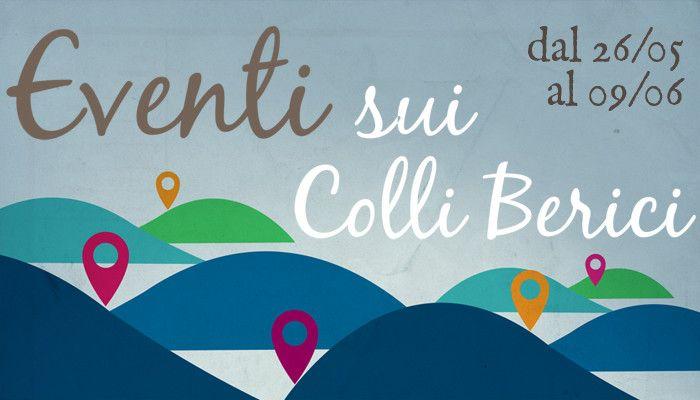 Eventi sui Colli Berici dal 26 Maggio al 09 Giugno 2014 #eventi #colliberici #lifeonthehills