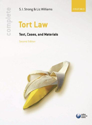 Complete Tort Law: Text, Cases, & Materials. Creators: Liz Williams, S.I. Strong. 523 pages. An attractive two-colour page design distinguishes between author text and extracted materials so the book is easy to use and navigate through. Cases play a pivotal role in shaping tort law, so it's important to read first-hand reports in order to fully understand the subject. One of the benefits of this text, cases and materials book is the inclusion of judicial opinions and statutes, which...