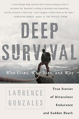 deep-survival-who-lives-who-dies-and-why-by-laurence-gonzales http://www.bookscrolling.com/the-best-wilderness-survival-books/