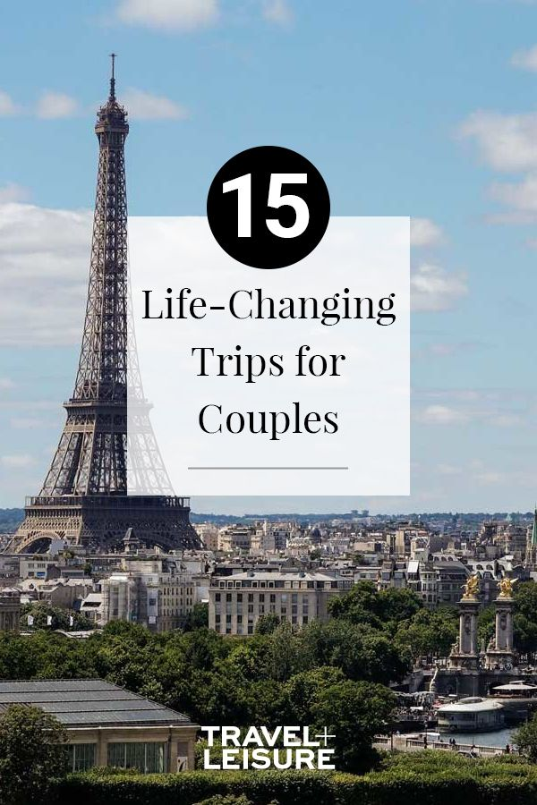 15 Life-changing Journeys for {Couples}