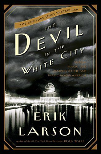 Erik Larson, The Devil in the White City... Very good book, interesting and gripping. Really enjoyed it.