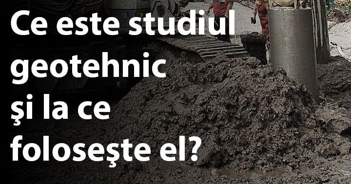 http://www.constructosu.eu/ce-este-studiul-geotehnic-si-la-ce-foloseste-el/