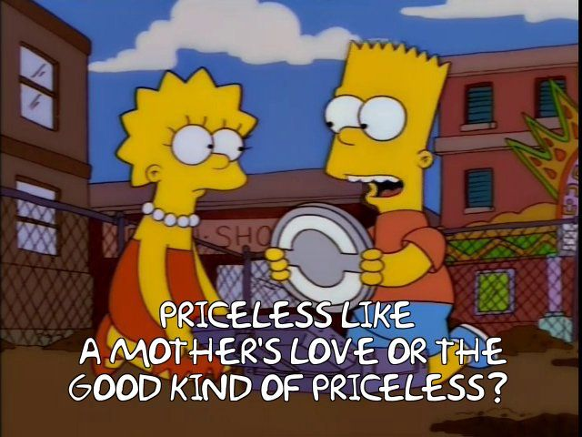 The Simpsons - Quote - The good kind of priceless?