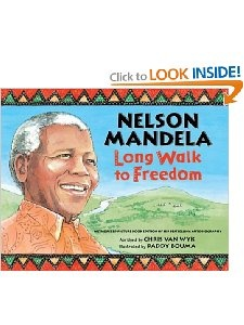 Nelson Mandela: Long Walk to Freedom. Abridged from his autobiography by Chris Van Wyk