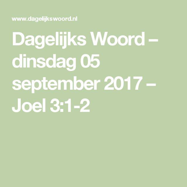Dagelijks Woord – dinsdag 05 september 2017 – Joel 3:1-2