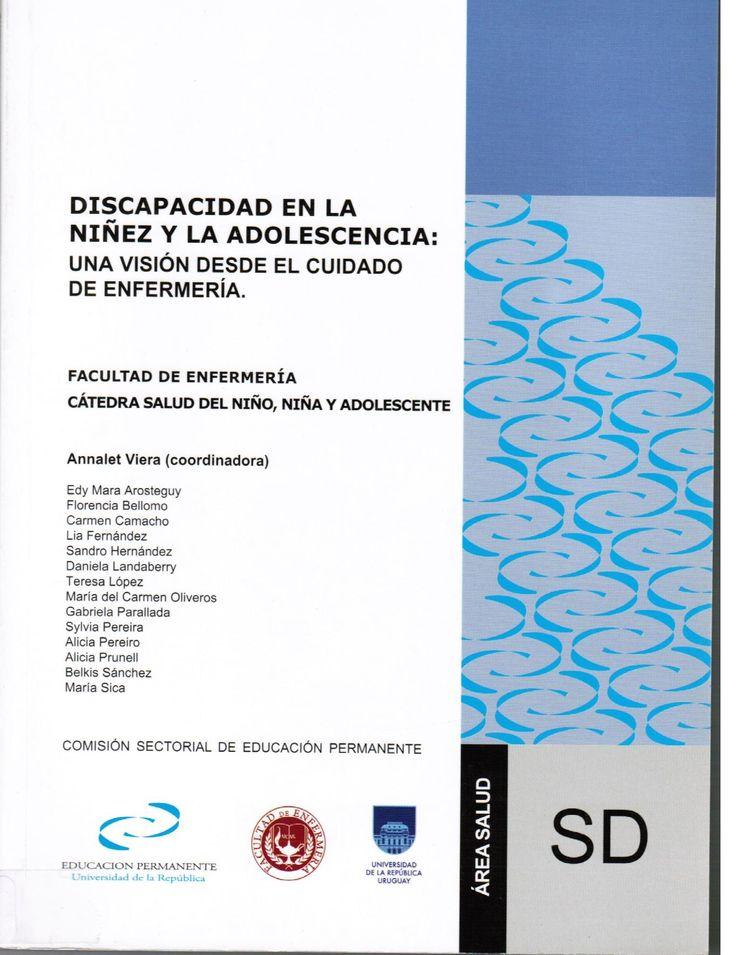 Viera A, coord. Discapacidad en la niñez y la adolescencia: una visión desde el cuidado de enfermería. Montevideo: CSEP-UdelaR; 2012.