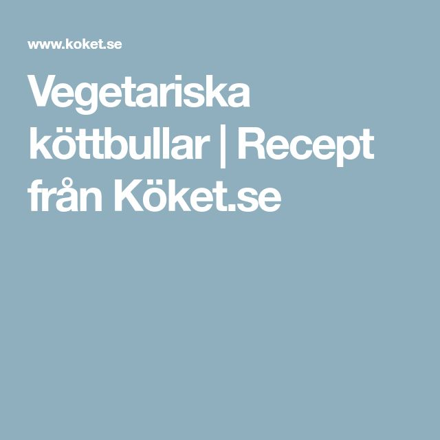 Vegetariska köttbullar | Recept från Köket.se
