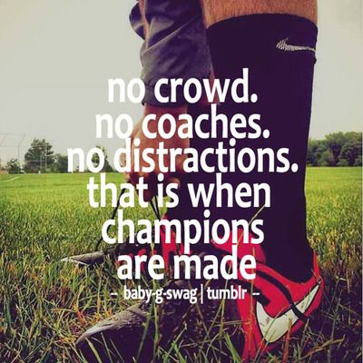 No crowd. No coaches. No distractions. That is when champions are made.